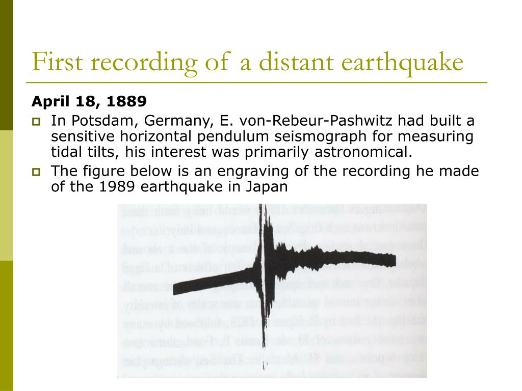 First recording of a distant earthquake