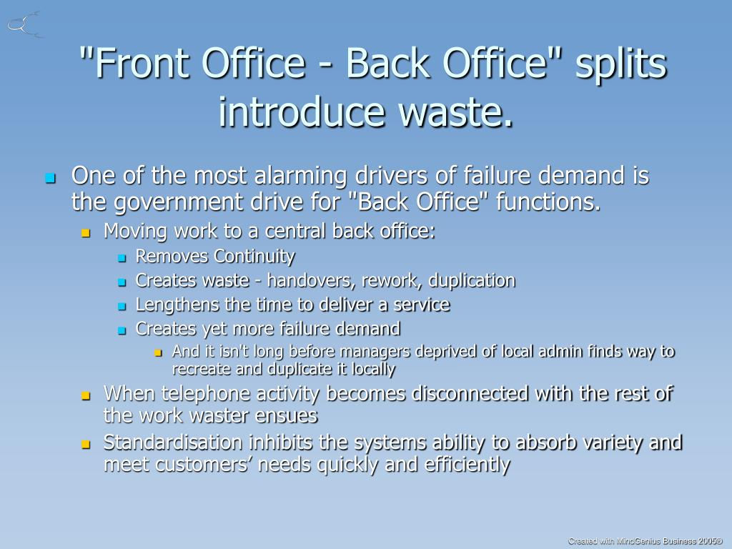 """Front Office - Back Office"" splits introduce waste."