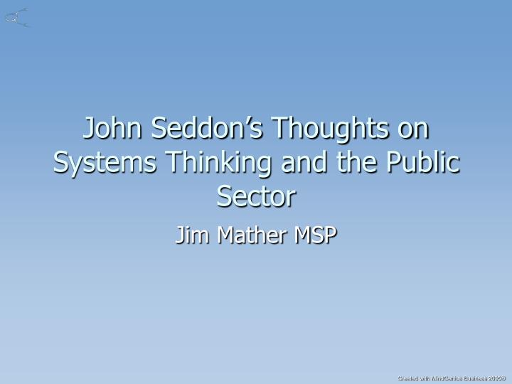 John seddon s thoughts on systems thinking and the public sector