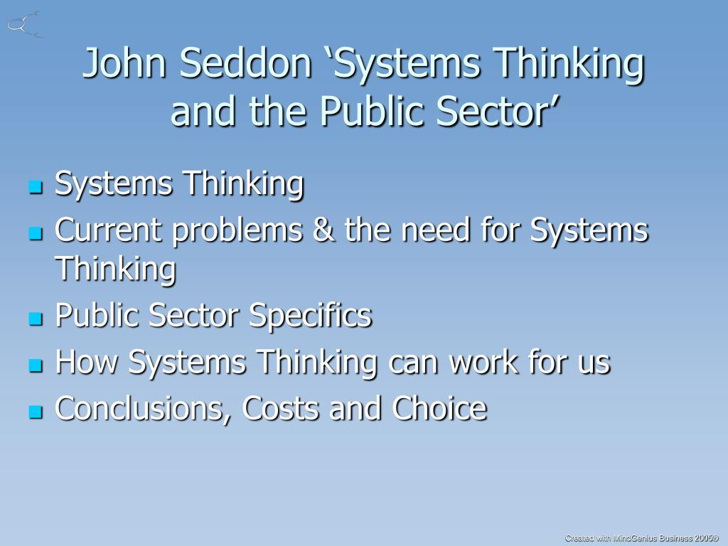 John Seddon 'Systems Thinking and the Public Sector'