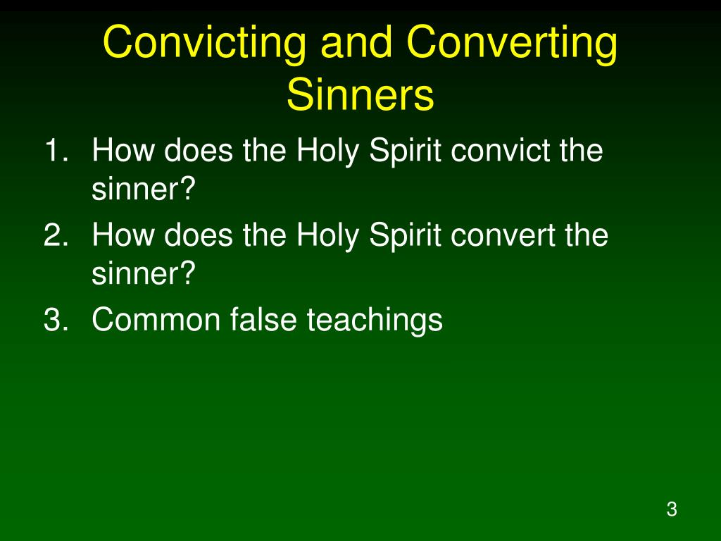 Convicting and Converting Sinners