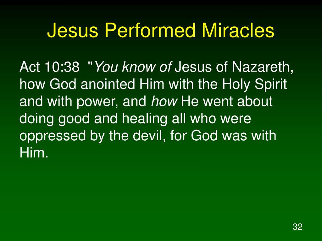 Jesus Performed Miracles
