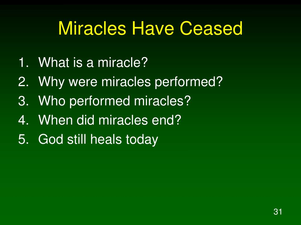 Miracles Have Ceased