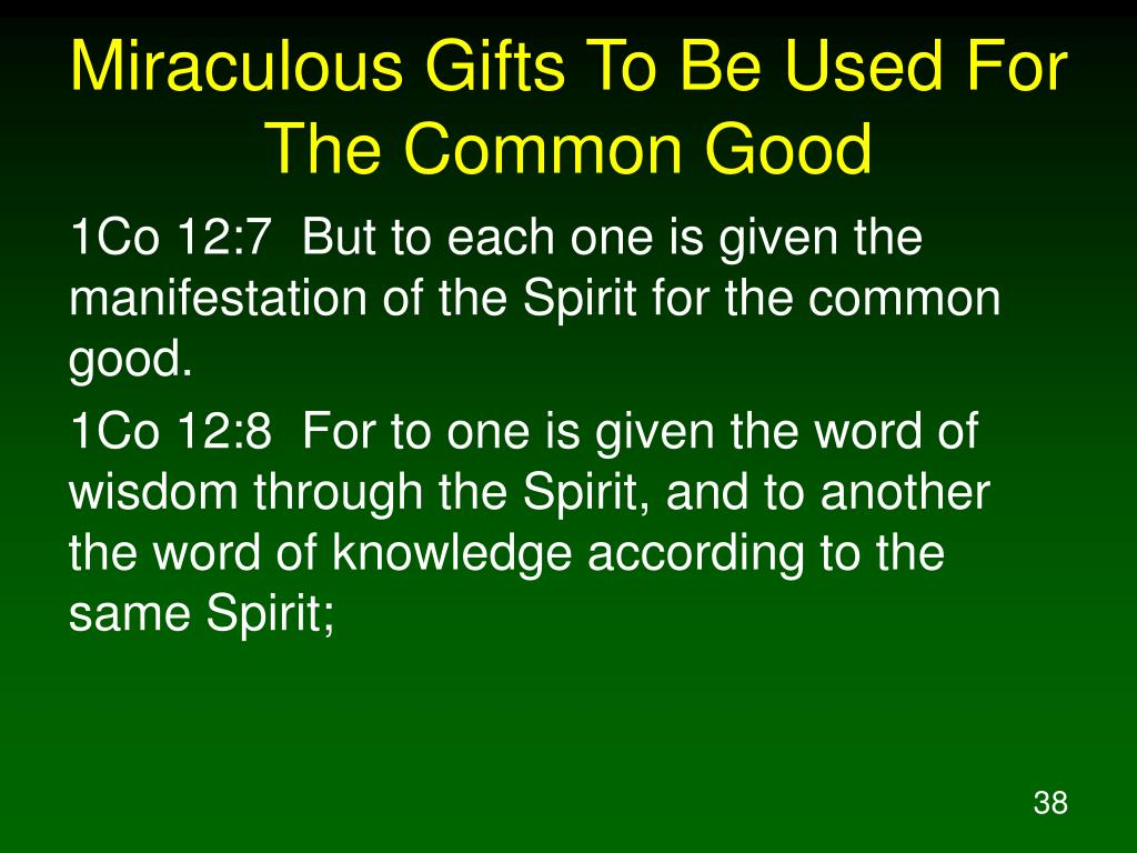 Miraculous Gifts To Be Used For The Common Good