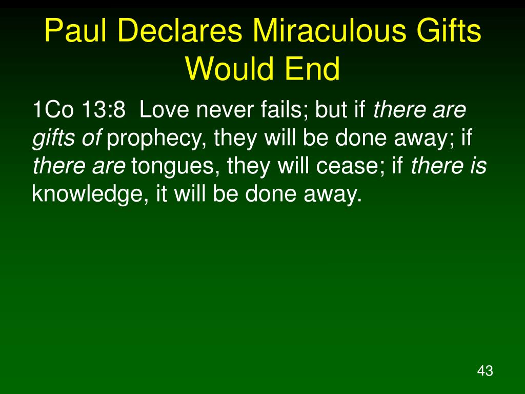 Paul Declares Miraculous Gifts Would End