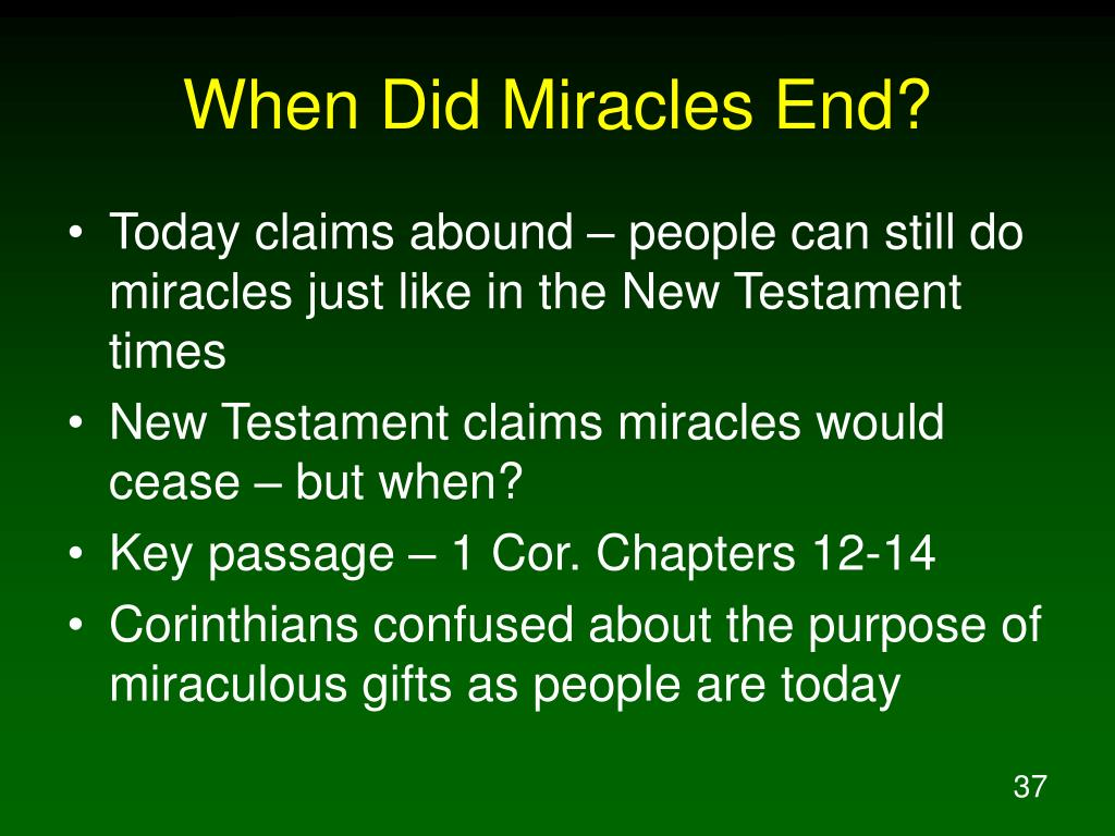 When Did Miracles End?