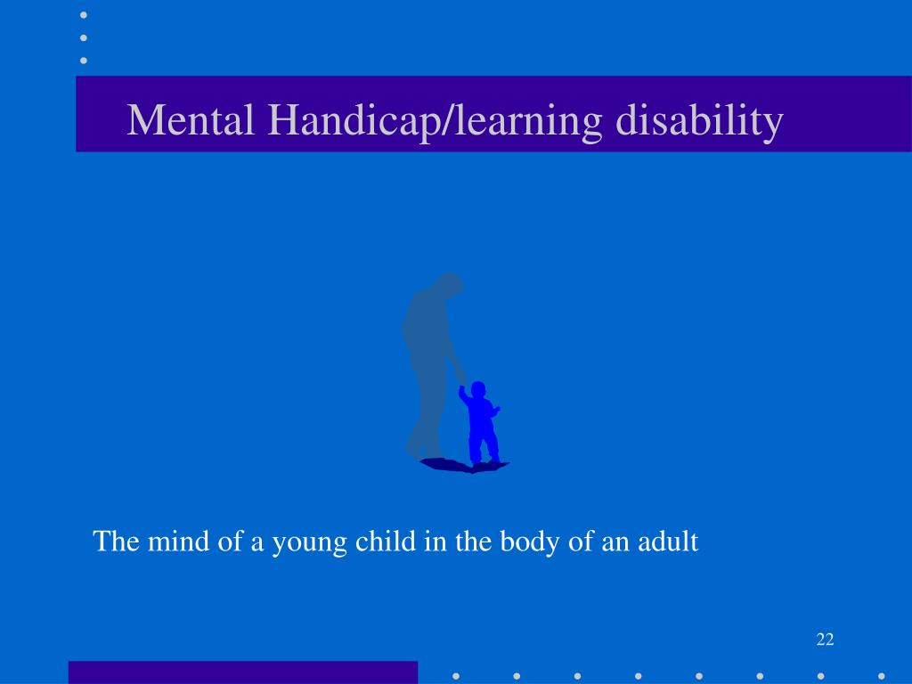 Mental Handicap/learning disability