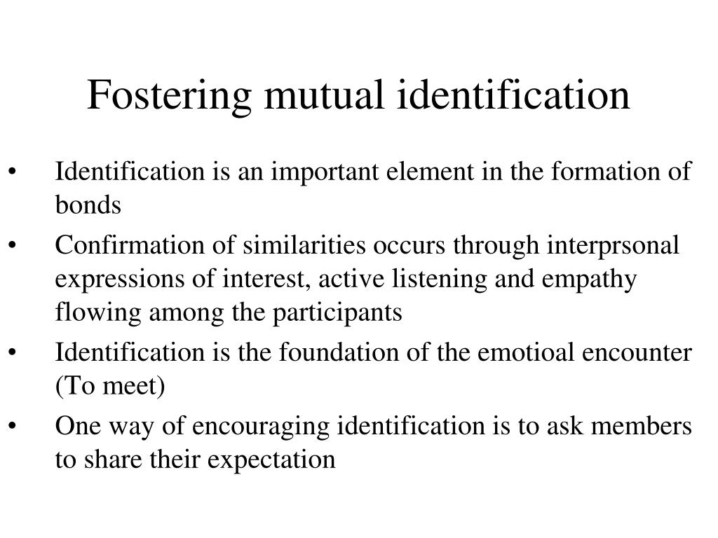 Fostering mutual identification
