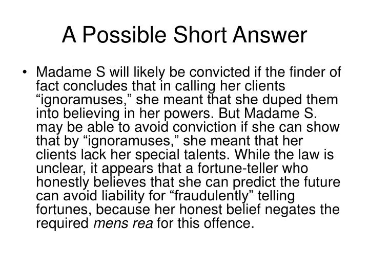 A Possible Short Answer
