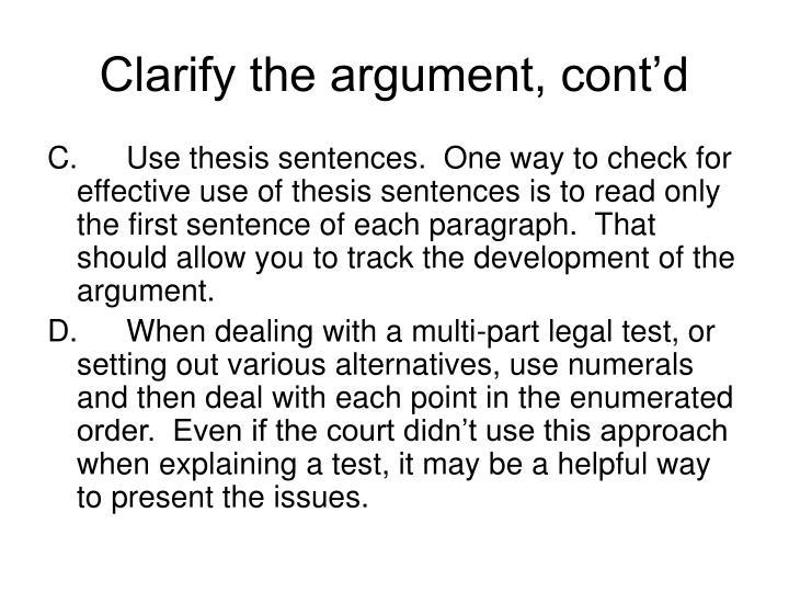 Clarify the argument, cont'd