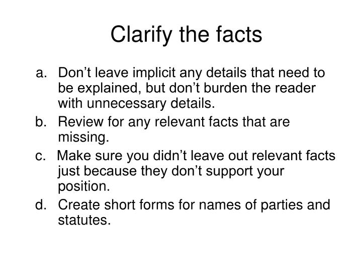 Clarify the facts
