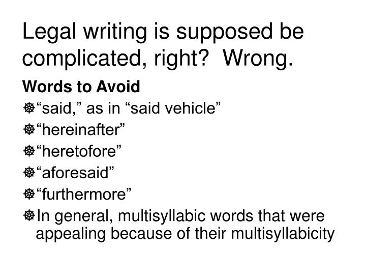 Legal writing is supposed be complicated, right?  Wrong.