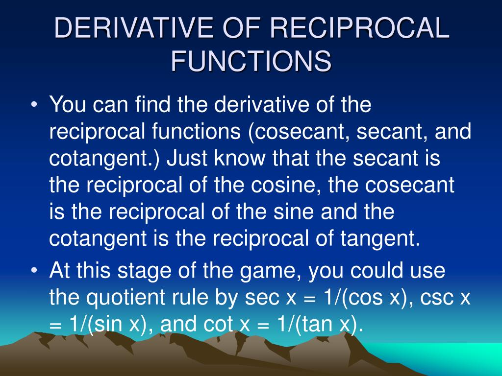 DERIVATIVE OF RECIPROCAL FUNCTIONS