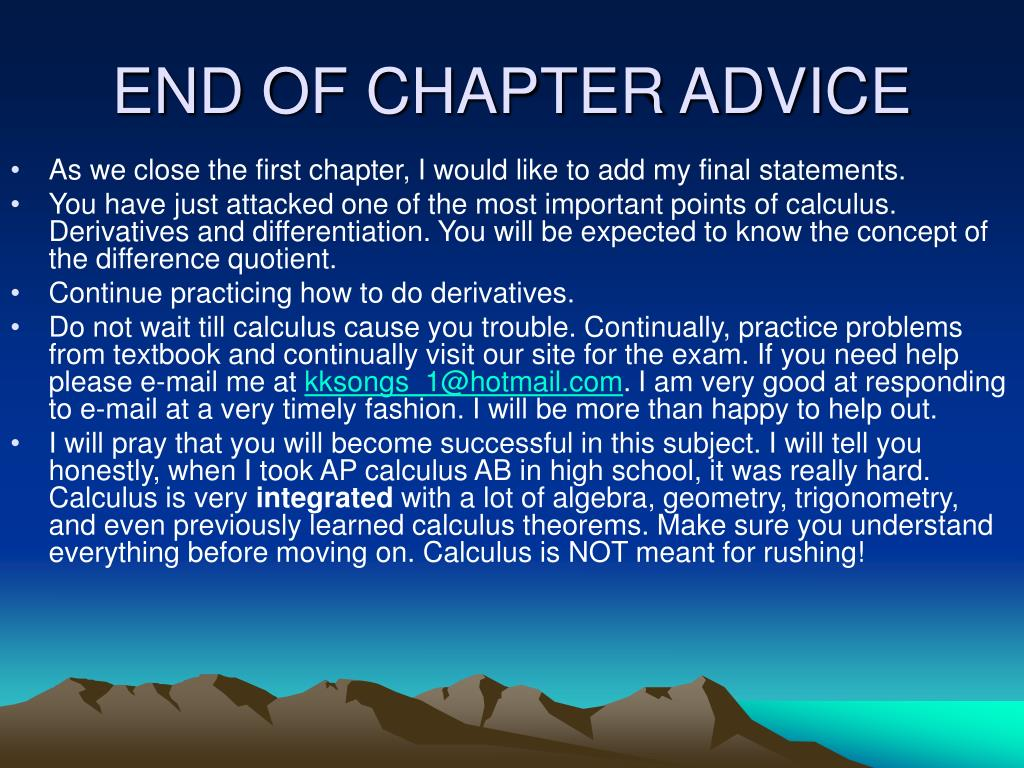 END OF CHAPTER ADVICE