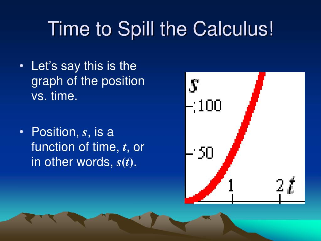 Time to Spill the Calculus!