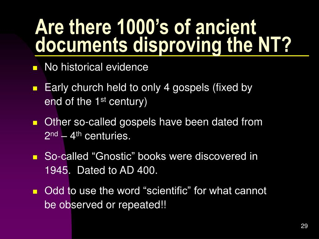 Are there 1000's of ancient documents disproving the NT?