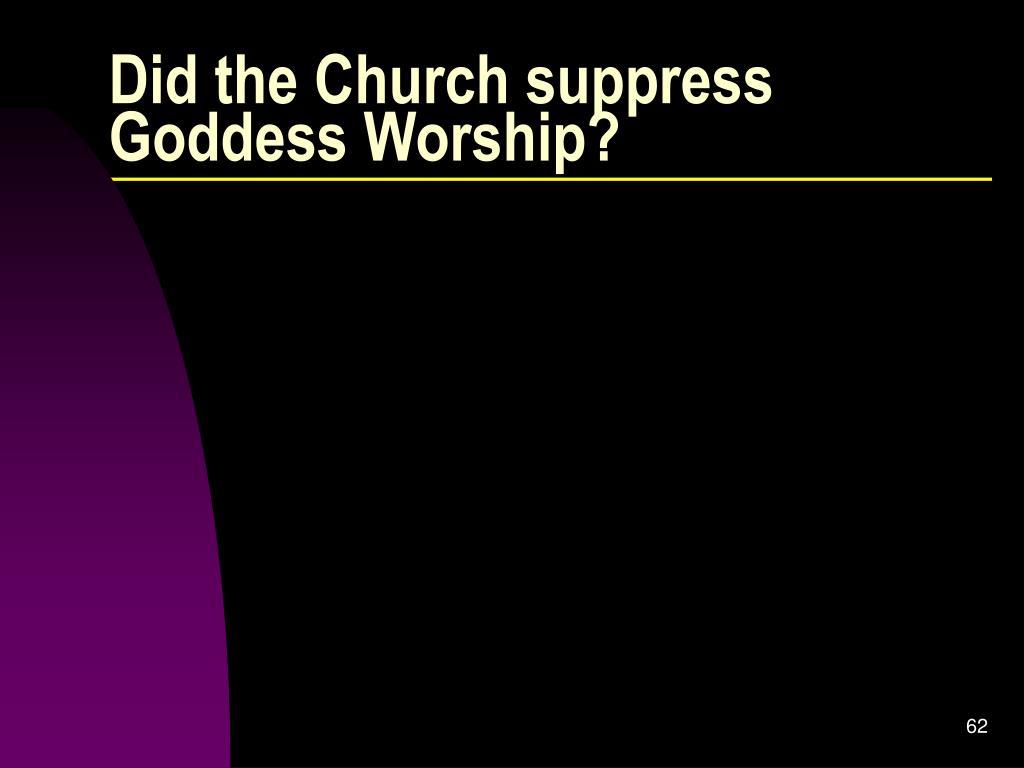 Did the Church suppress Goddess Worship?
