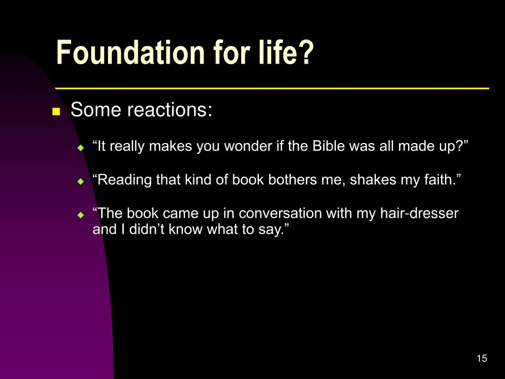 Foundation for life?