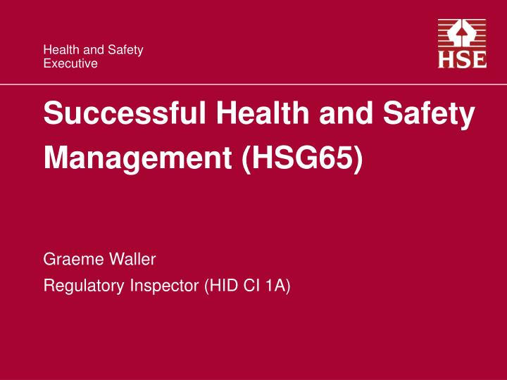 Successful health and safety management hsg65 l.jpg