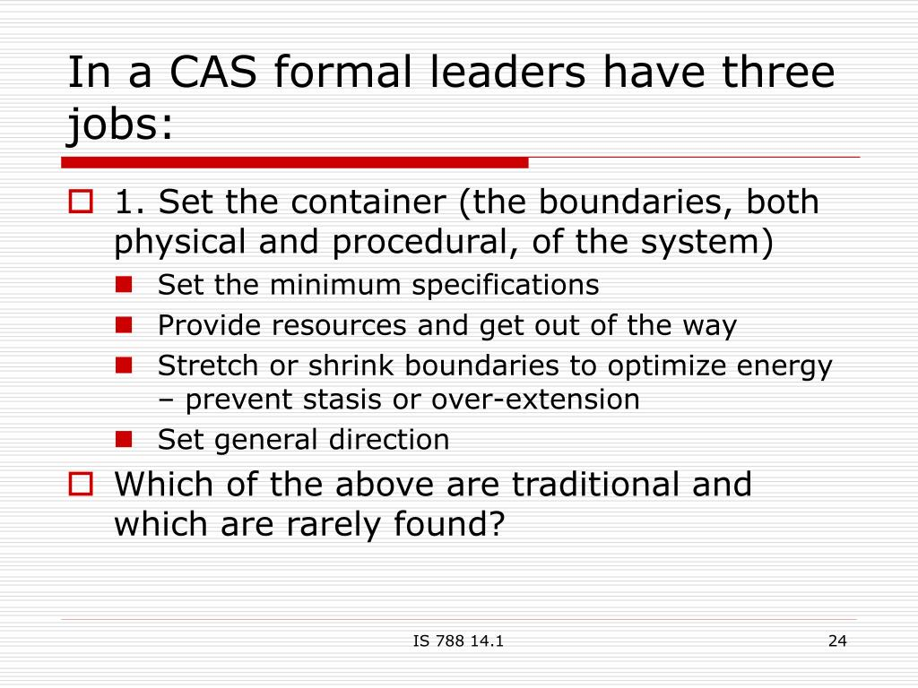 In a CAS formal leaders have three jobs:
