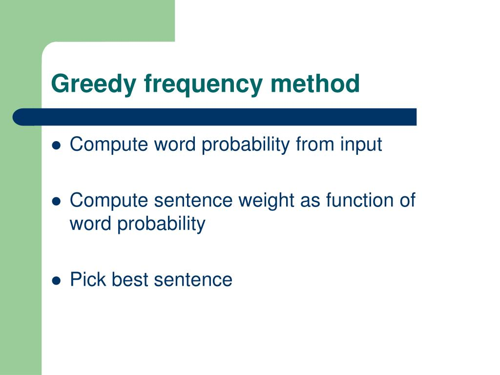 Greedy frequency method