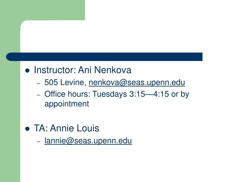 Instructor: Ani Nenkova
