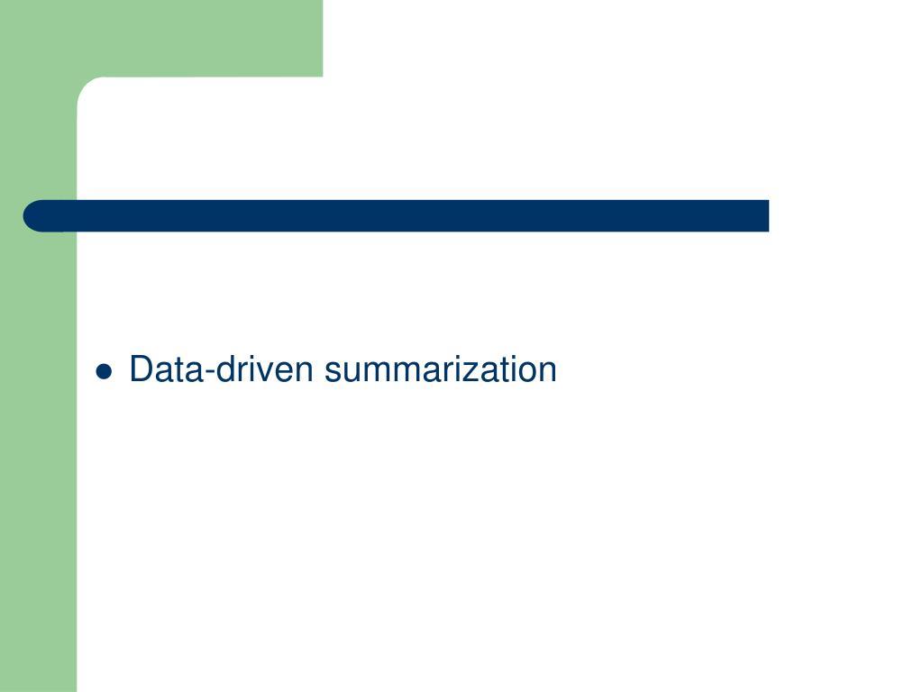 Data-driven summarization