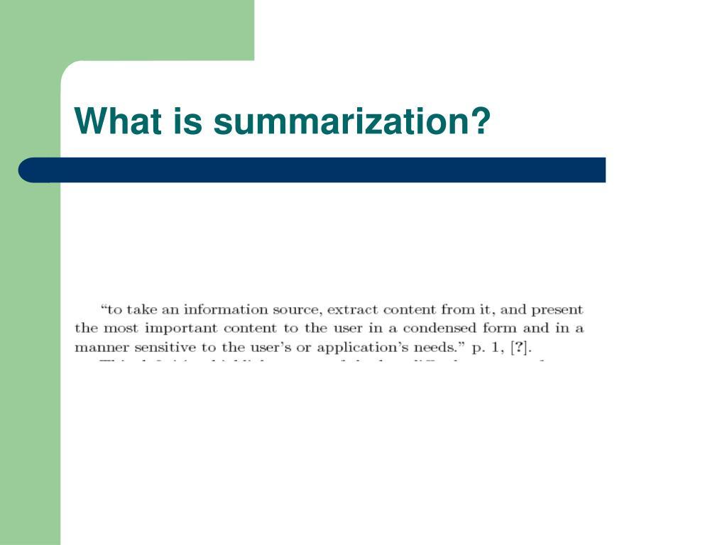 What is summarization?