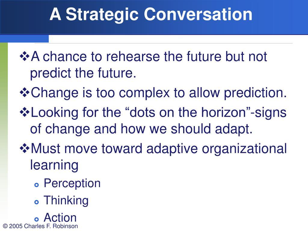 A Strategic Conversation