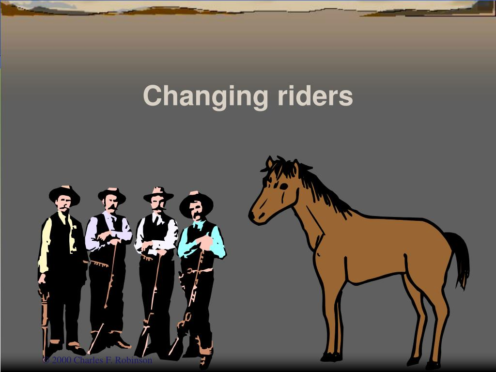 Changing riders
