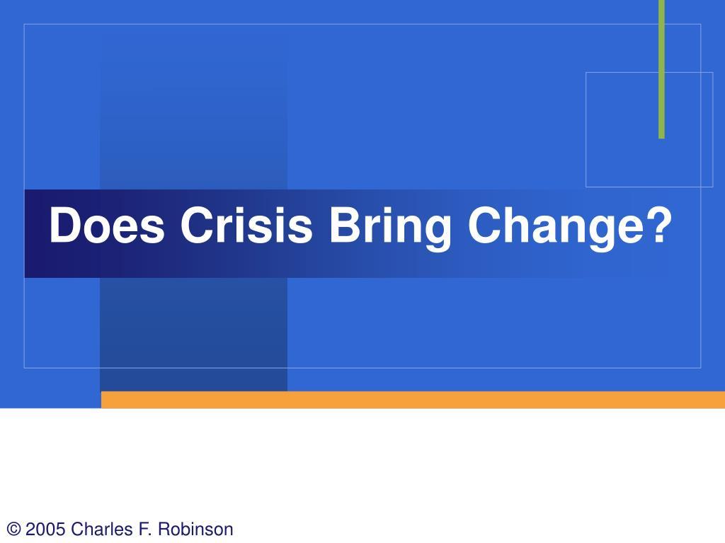 Does Crisis Bring Change?