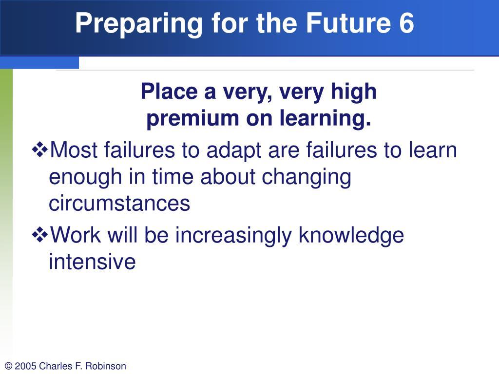 Preparing for the Future 6