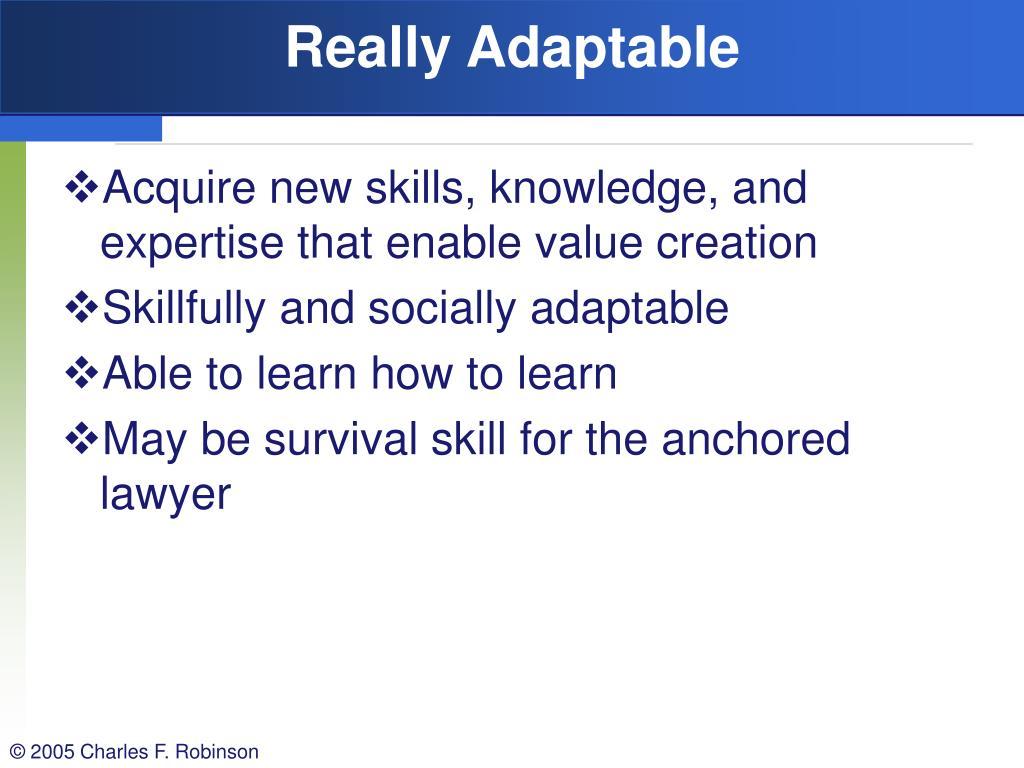 Really Adaptable