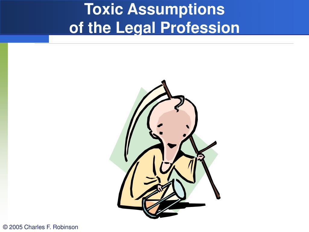 Toxic Assumptions