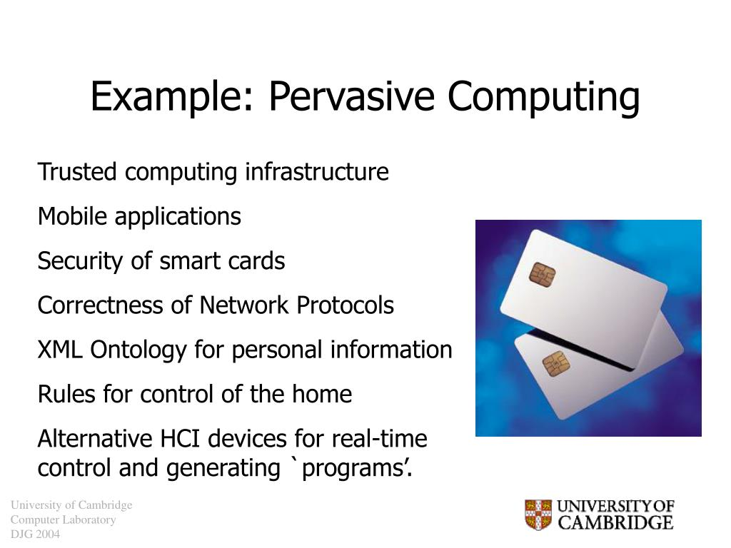 Example: Pervasive Computing