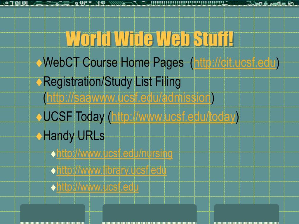 World Wide Web Stuff!