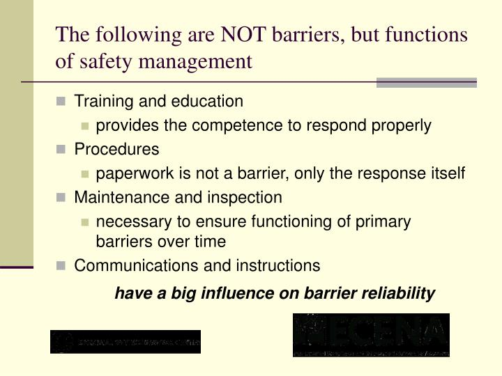 The following are NOT barriers, but functions of safety management