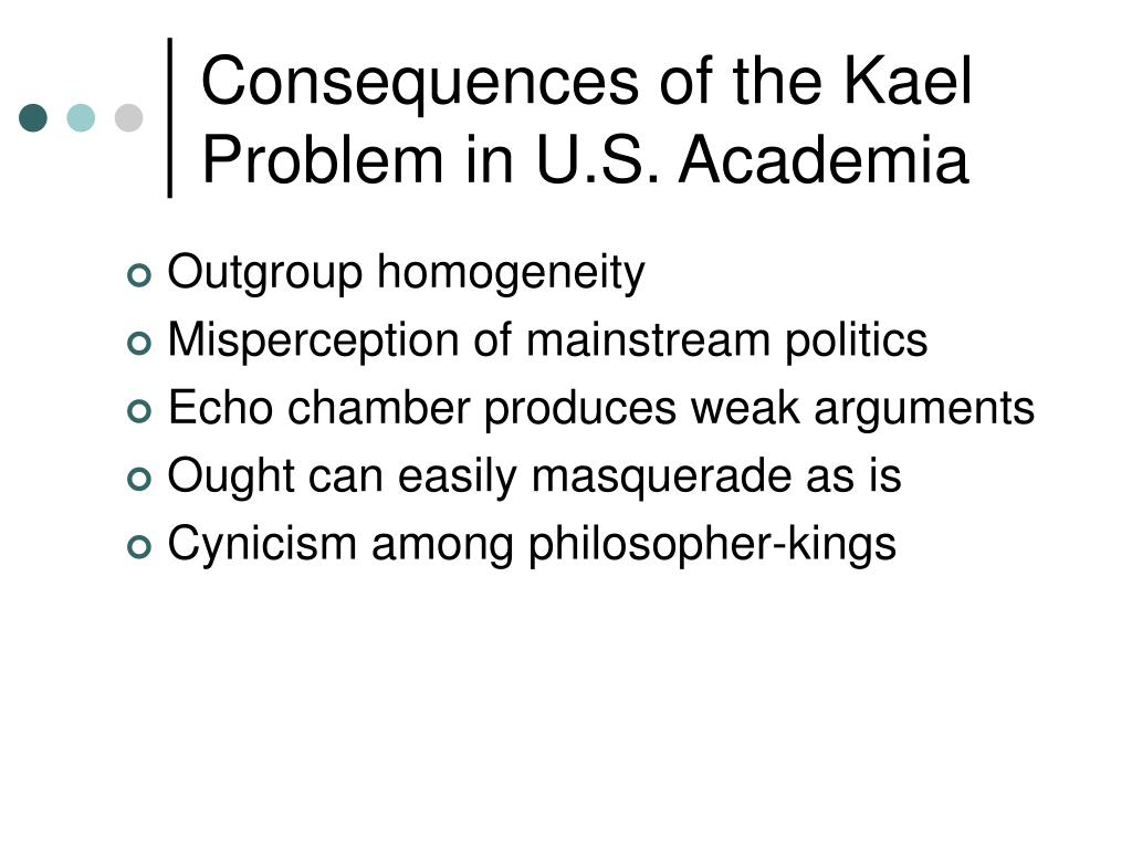 Consequences of the Kael Problem in U.S. Academia