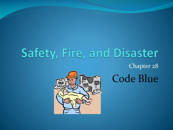 Safety fire and disaster