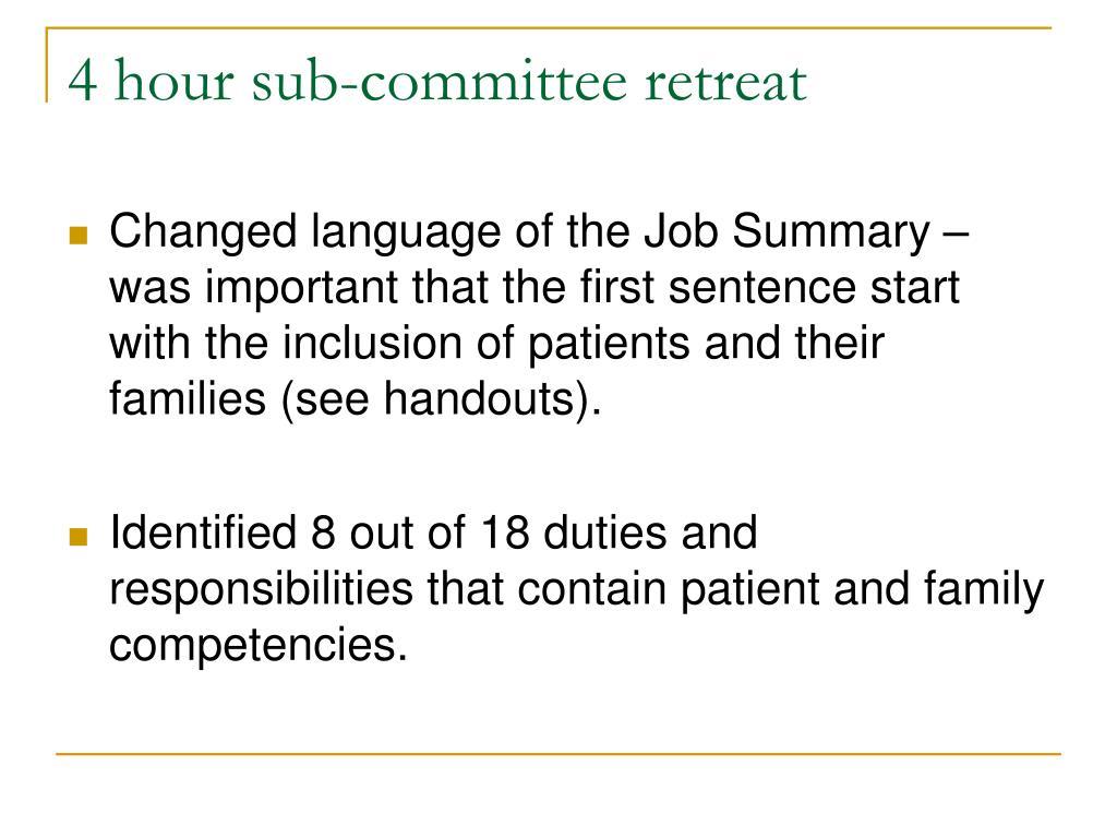 4 hour sub-committee retreat
