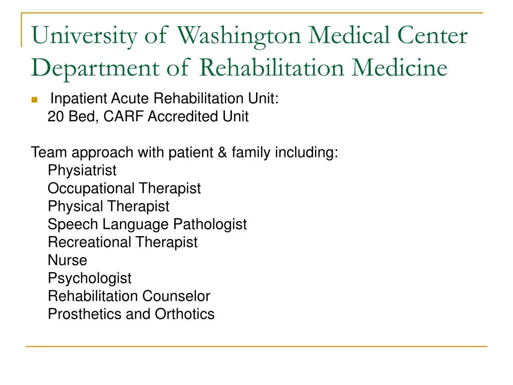 University of Washington Medical Center Department of Rehabilitation Medicine