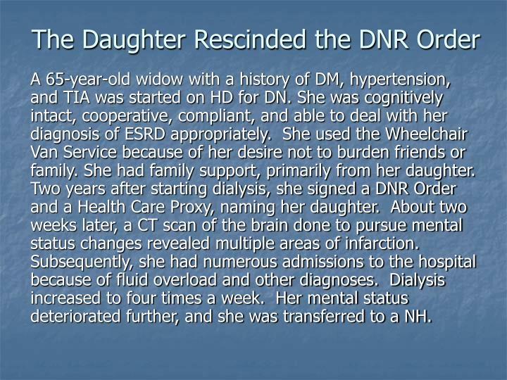 The daughter rescinded the dnr order