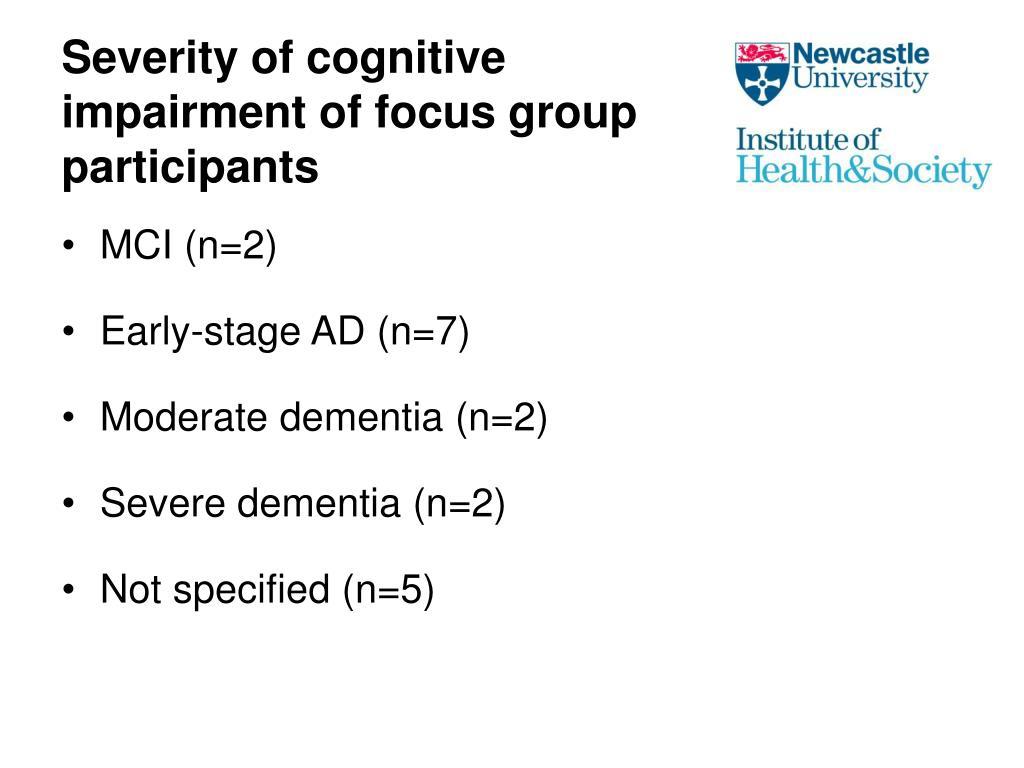 Severity of cognitive impairment of focus group participants