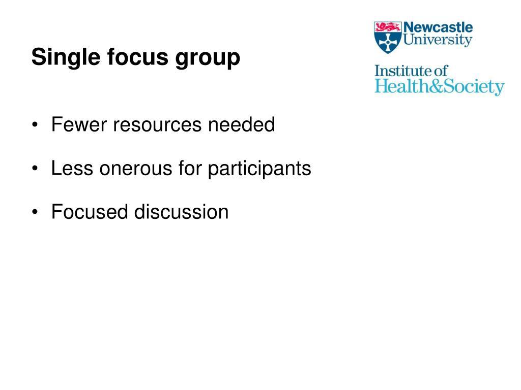 Single focus group