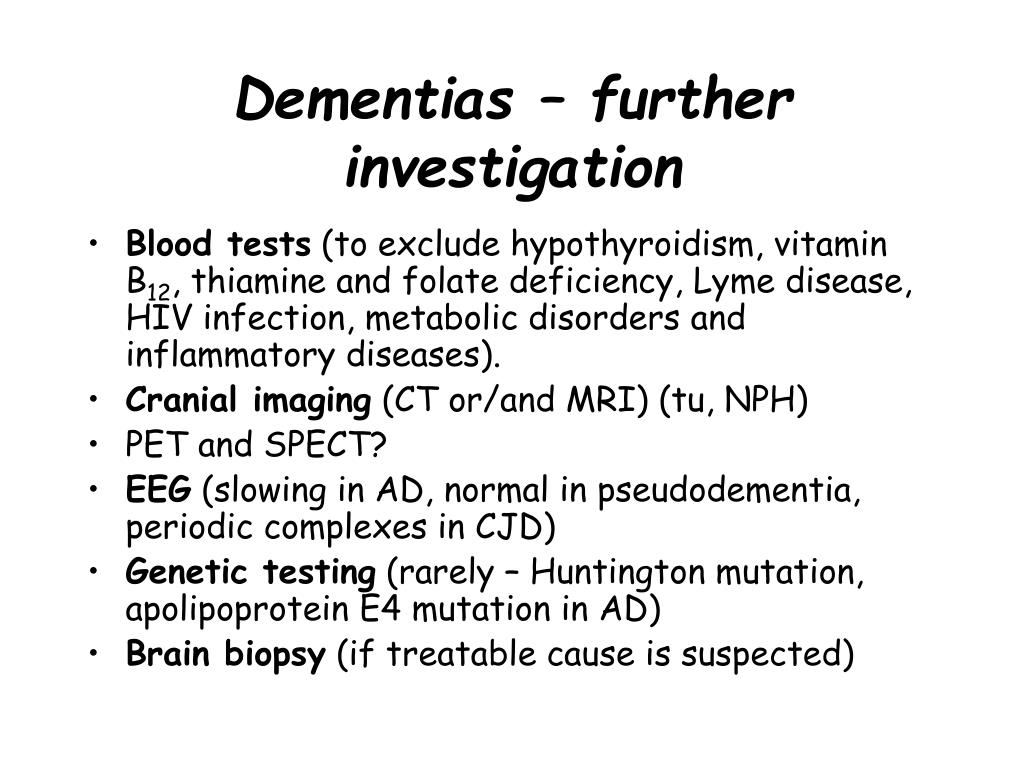 Dementias – further investigation