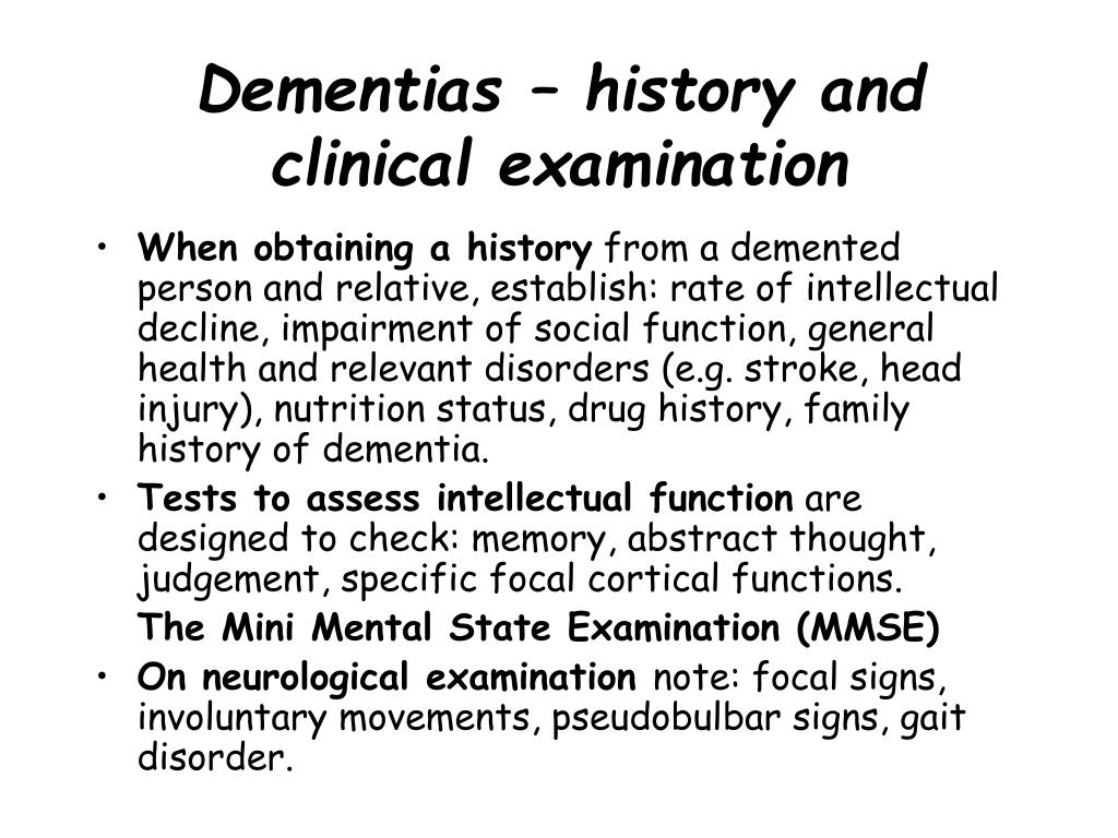Dementias – history and clinical examination