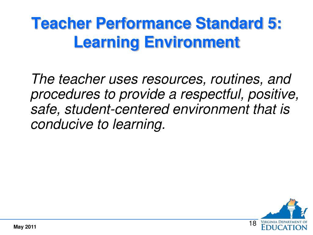 Teacher Performance Standard 5:  Learning Environment