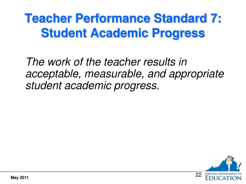 Teacher Performance Standard 7:  Student Academic Progress