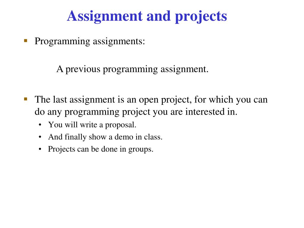 Assignment and projects