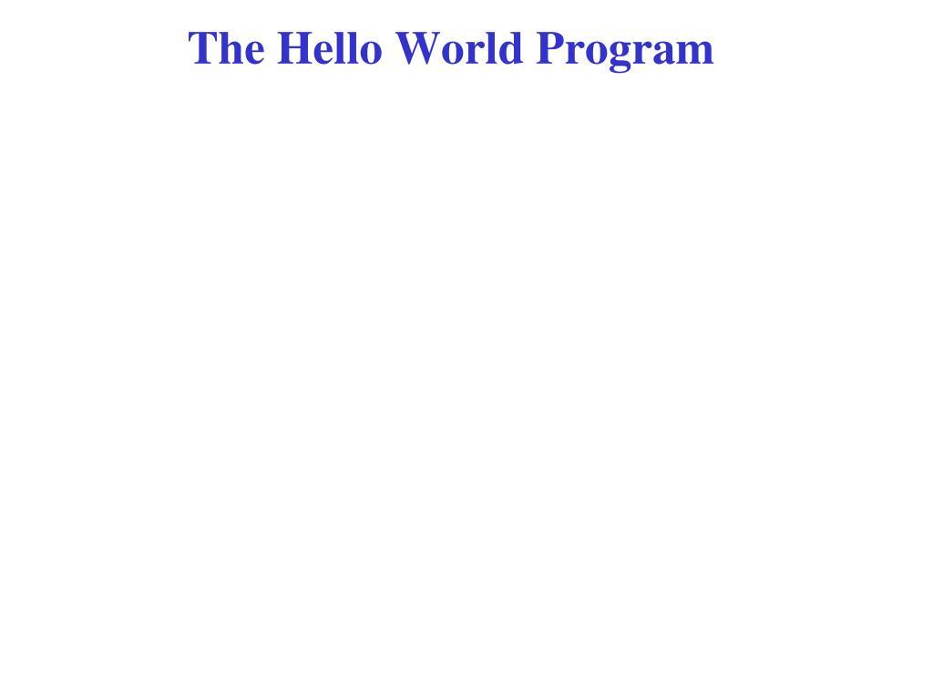 The Hello World Program